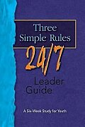 Three Simple Rules 24/7 Leader Guide