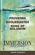 Immersion Bible Studies: Proverbs, Ecclesiastes, Song of Solomon