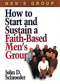 How to Start and Sustain a Faith-Based Men