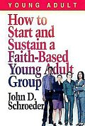 How to Start and Sustain a Faith-Based Young Adult Group - eBook [ePub]