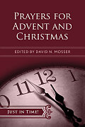 Just in Time! Prayers for Advent and Christmas