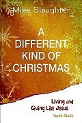 A Different Kind of Christmas Youth Edition With Leader Helps