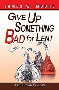 Give Up Something Bad for Lent