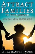 Attract Families to Your Church and Keep Them Coming Back