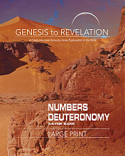 Genesis to Revelation: Numbers, Deuteronomy Participant Book [Large Print]