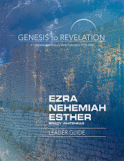 Genesis to Revelation: Ezra, Nehemiah, Esther Leader Guide