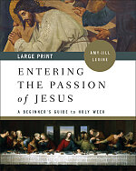 Entering the Passion of Jesus [Large Print]