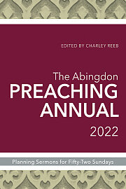 The Abingdon Preaching Annual 2022