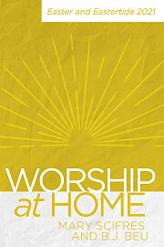 Worship at Home: Easter and Eastertide