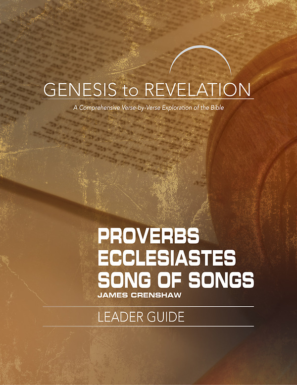 Genesis to Revelation: Proverbs, Ecclesiastes, Song of Songs