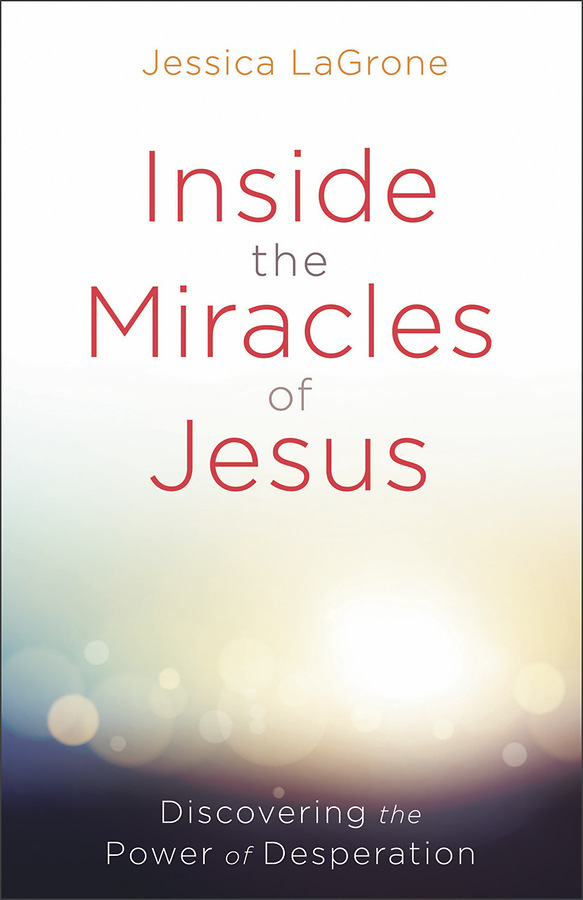 Inside the Miracles of Jesus · Abingdon Press